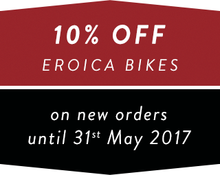 10% OFF on all Eroica Bikes until 31st May 2017